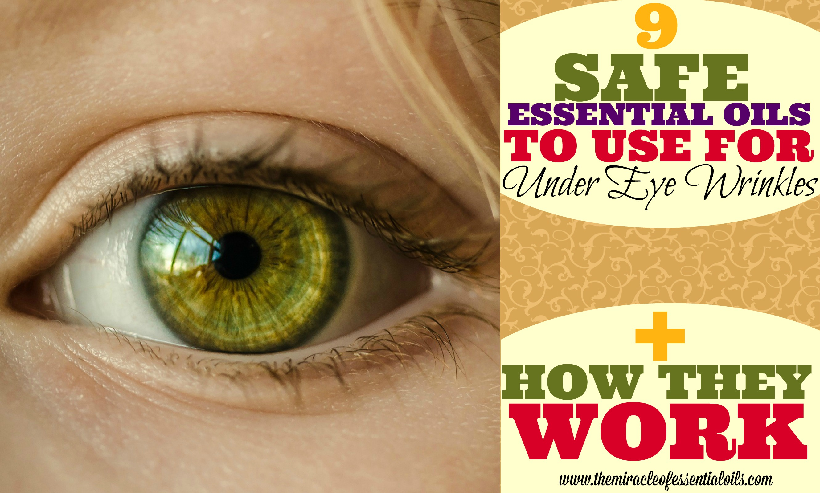 9 Safe Essential Oils for Under Eye Wrinkles + How they Work