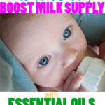 Powerful Essential Oils to Increase Milk Supply Naturally