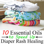 What are the Best Essential Oils for Diaper Rash? Here's the Top 10 List