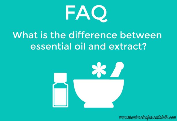 What is the Difference between Essential Oil and Extract?