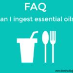 Can I Ingest Essential Oils?