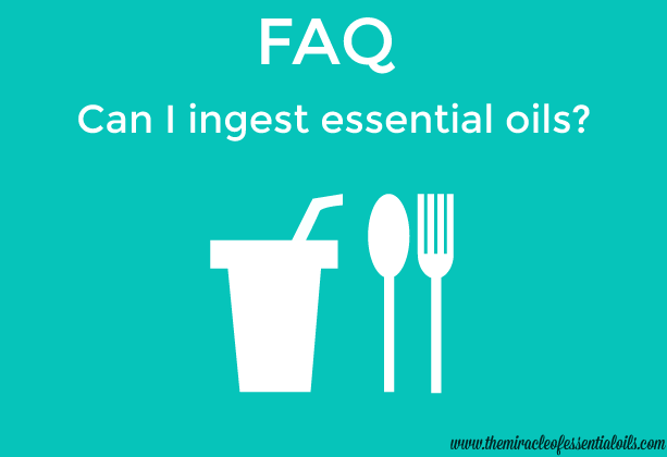 Can I Ingest Essential Oils?