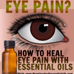 4 Safe Essential Oils for Eye Pain Relief & How to Use