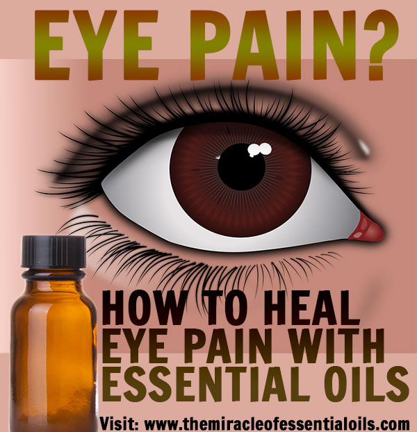 4 Safe Essential Oils For Eye Pain Relief How To Use The Miracle
