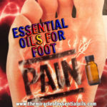 10 Essential Oils for Foot Pain & How to Use