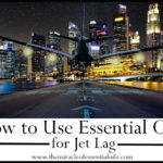 Top 9 Essential Oils for Jet Lag & 4 Recipes to Use