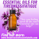 How to Use Essential Oils for Tiredness/Fatigue