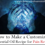 DIY Essential Oil Recipe for Pain Relief