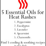 5 Essential Oils for Heat Rash including 5 Recipes for Quick Relief