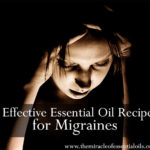 3 Effective Essential Oil Recipes for Migraines