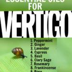 10 Essential Oils for Vertigo & 3 DIY Blends