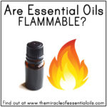 Are Essential Oils Flammable?
