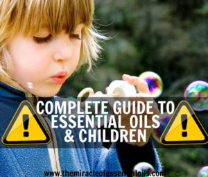 Essential Oils and Children | What is Safe and What is Not?