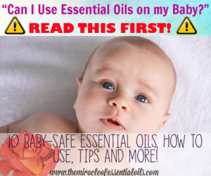 What Essential Oils Are Safe for Babies? Top 10 Essential Oils for Babies