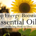 9 Essential Oils for Energy Boost & 3 Energizing Recipes