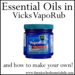 What Essential Oils are in Vick's Vapor Rub?