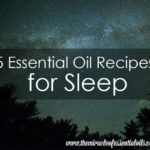 5 DIY Essential Oil Sleep Blend Recipes