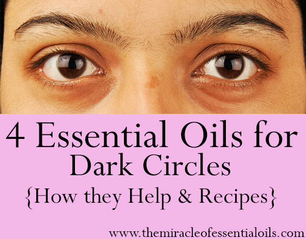 4 Best Essential Oils for Dark Circles - The Miracle of ...
