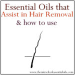 5 Essential Oils for Hair Removal