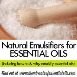 Natural Emulsifying Agents for Essential Oils