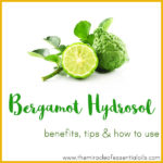 Bergamot Hydrosol Benefits, Tips & How to Use