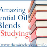 Top 10 Essential Oil Blends for Studying