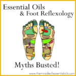 Essential Oils and Foot Reflexology | Myths Busted!