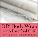 Diy Essential Oil Body Wrap