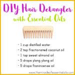 DIY Essential Oil Hair Detangler for Silky Hair