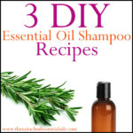 DIY Shampoo with Essential Oils – 3 Recipes