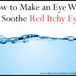 DIY Hydrosol Eye Wash for Clear, Healthy Eyes