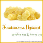 10 Frankincense Hydrosol Benefits, Tips & How to Use