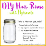 DIY Hydrosol Hair Rinse for Silky Hair