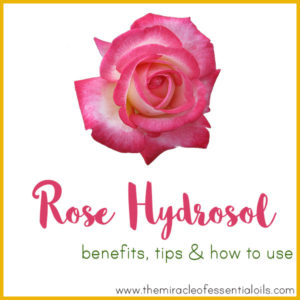 Rose Hydrosol Benefits, Tips & How to Use