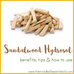 Sandalwood Hydrosol Benefits, Tips & How to Use