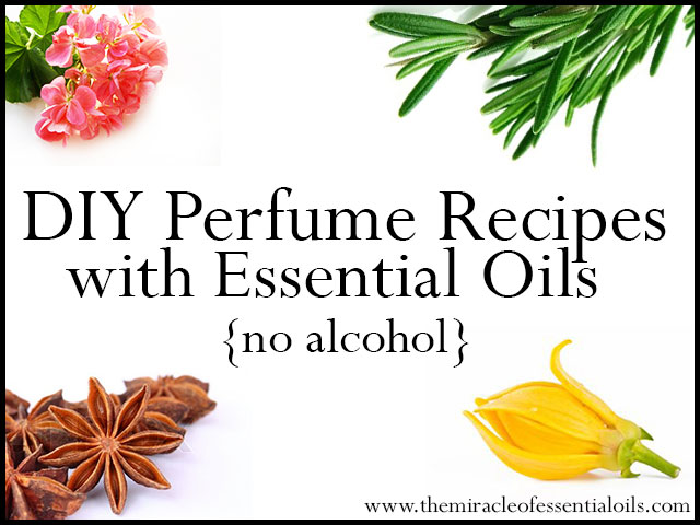 DIY Essential Oil Perfume Recipes without Alcohol - The