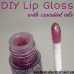 DIY Essential Oil Lip Gloss | Liquid Lip Gloss Recipe!