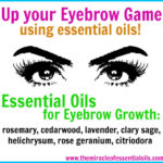 7 Essential Oils to Grow Your Eyebrows Fast!