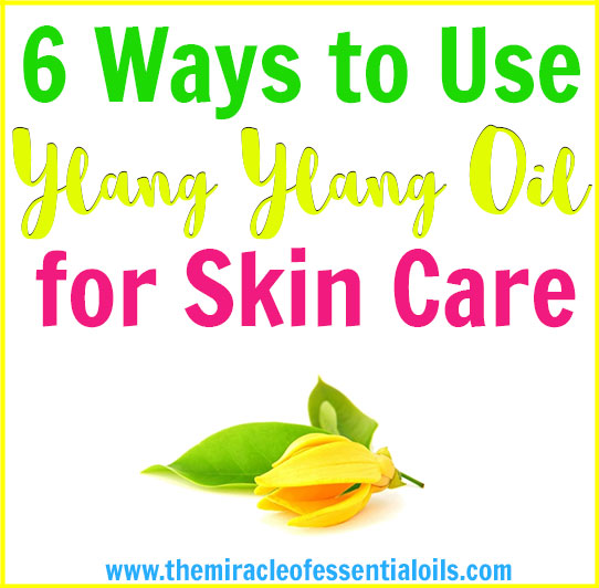 Do you know that the beautiful scented ylang ylang oil is good for your skin? Discover 6 exciting benefits of ylang ylang oil for skin care in this article!