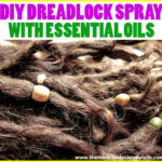 DIY Essential Oil Spray for Dreads