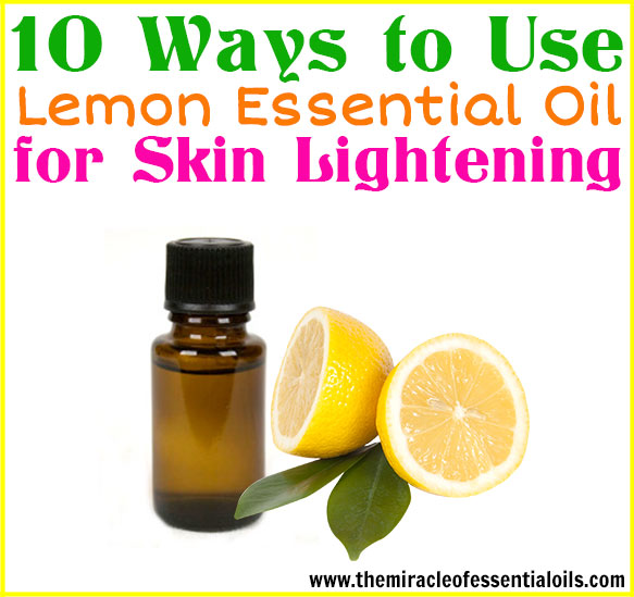 How To Use Lemon Essential Oil For Skin Lightening The