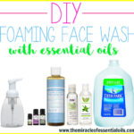 DIY Essential Oil Foaming Face Wash