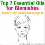 Top 7 Essential Oils for Blemishes & 5 Recipes