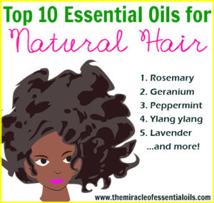 Top 10 Essential Oils for Natural Hair & How to Use