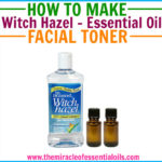 DIY Witch Hazel Essential Oil Toner Recipe