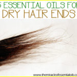 5 Essential Oils for Dry Hair Ends