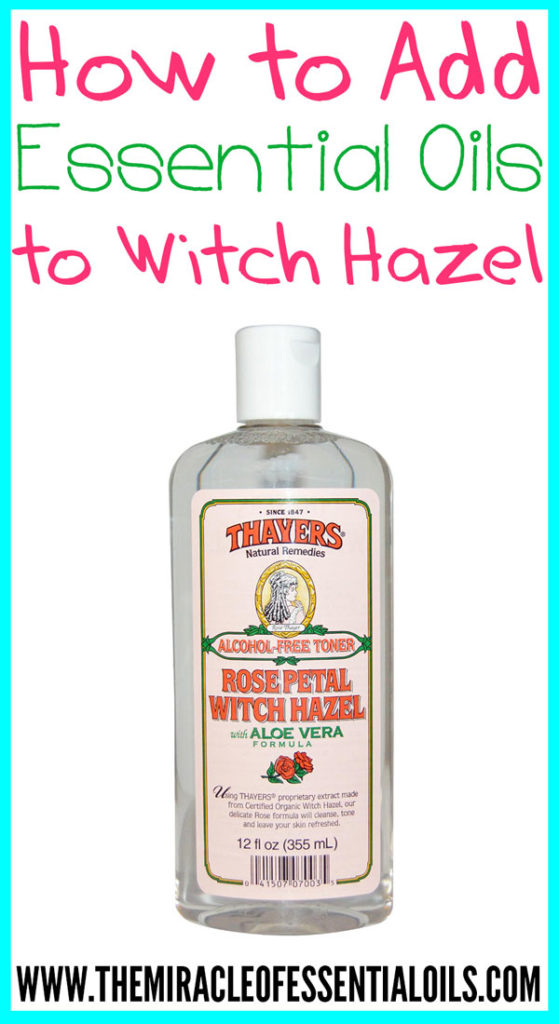 Adding essential oils to witch hazel has so many uses for healthy, beauty and more