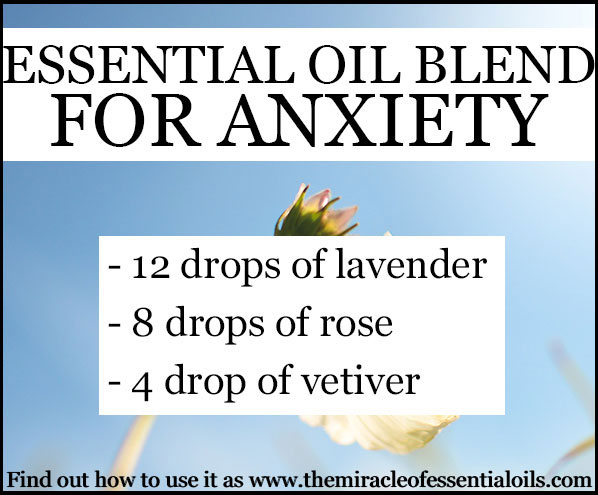 Diy Essential Oil Blend For Anxiety The Miracle Of Essential Oils