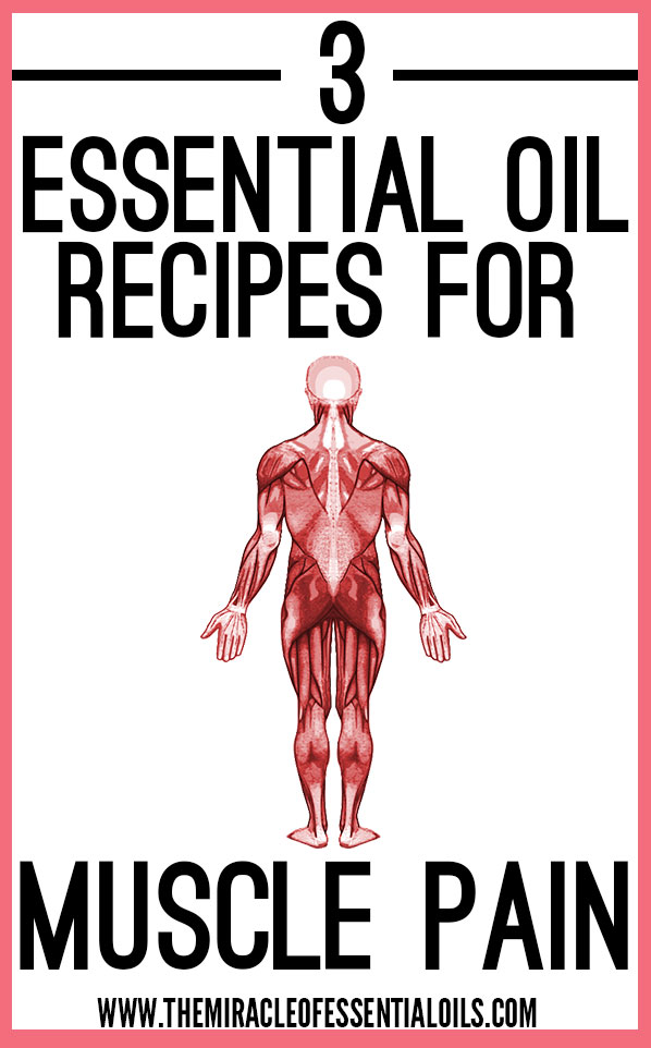 Manage soreness & pain by using any of these 3 essential oil recipes for muscle pain!