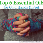 6 Essential Oils for Cold Hands and Feet